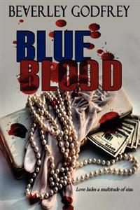 Blue Blood: Love Hides a Multitude of Sins