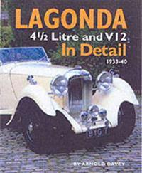 Lagonda 4 1/2 Litre & V12 in Detail: 1933-1940