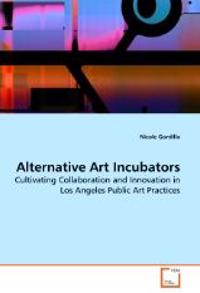Alternative Art Incubators