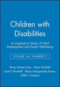 Children with Disabilities: A Longitudinal Study of Child Development and Parent Well-Being, Volume 66, Number 3