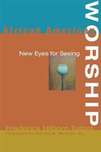 African American Worship: New Eyes for Seeing