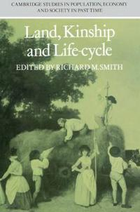 Land, Kinship and Life-Cycle
