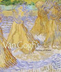 Van Gogh's Sheaves of Wheat