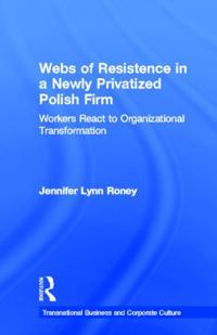 Webs of Resistance in a Newly Privatized Polish Firm
