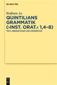 Quintilians Grammatik Inst. Orat. 1,4-8