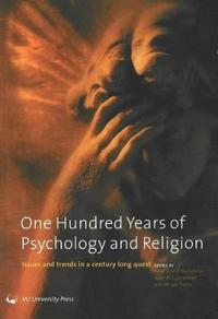 One Hundred Years of Psychology and Religion