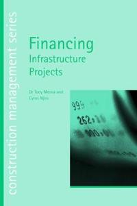 Financing Infrastructure Projects (construction management series) (student paperbacks)
