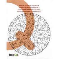 Mandala Design Handbook/ Manuel de Design de Mandala/ Leitfaden fur Mandala-Designs/ Ontwerphandboek Voor Mandala's