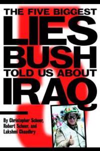 Five Biggest Lies Bush Told Us About Iraq
