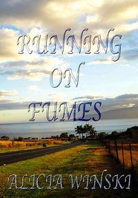 Running on Fumes: A Collection of Poetry