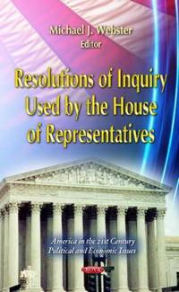 Resolutions of Inquiry Used by the House of Representatives