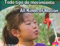 Todo Tipo de Movimiento/All Kinds of Motion