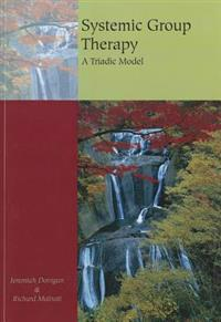 Systemic Group Therapy: A Triadic Model