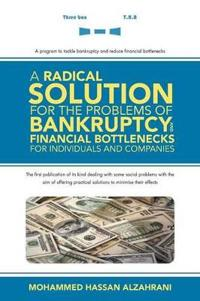A Radical Solution for the Problems of Bankruptcy and Financial Bottlenecks for Individuals and Companies