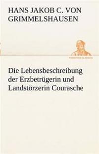 Die Lebensbeschreibung Der Erzbetrugerin Und Landstorzerin Courasche
