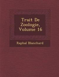 Trait¿ De Zoologie, Volume 16