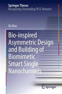 Bio-inspired Asymmetric Design and Building of Biomimetic Smart Single Nanochannels
