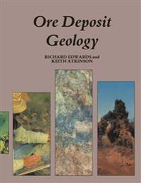 Ore Deposit Geology and its Influence on Mineral Exploration
