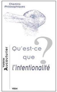 Qu'est-Ce Que L'Intentionalite?