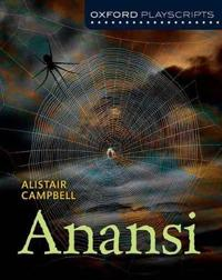 Oxford playscripts: anansi