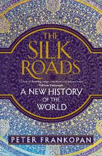 Silk roads - a new history of the world