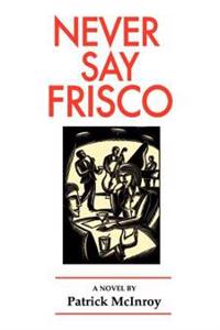 Never Say Frisco