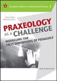 Praxeology as a Challenge