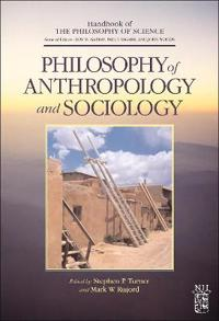 Handbook of Philosophy of Anthropology And Sociology