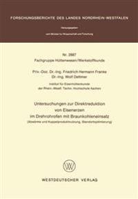 Untersuchungen Zur Direktreduktion Von Eisenerzerim Drehrohrofen Mit Braunkohleneinsatz