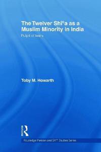 The Twelver Shi'a as a Muslim Minority in India
