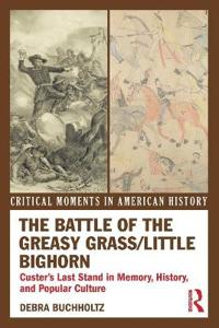 The Battle of the Greasy Grass / Little Bighorn
