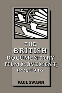 The British Documentary Film Movement, 1926-1946