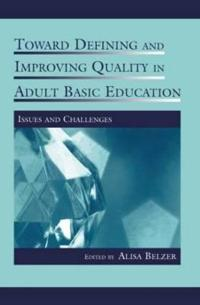 Toward Defining and Improving Quality in Adult Basic Education