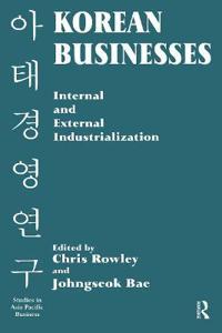 Korean Businesses: Internal and External Industrialization