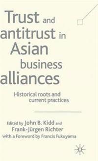 Trust and Antitrust in Asian Business Alliances