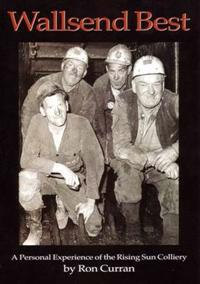 Wallsend best - a personal experience of the rising sun colliery