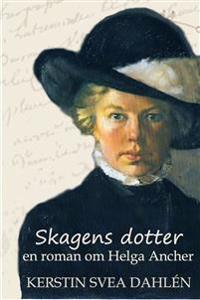 Skagens dotter : en roman om Helga Ancher