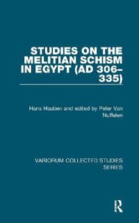 Studies on the Melitian Schism in Egypt Ad 306-335