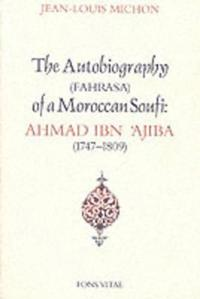 The Autobiography of a Moroccan Sufi, Ibn Ajiba