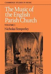 The Cambridge Studies in Music The Music of the English Parish Church