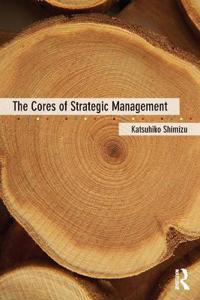 The Cores of Strategic Management