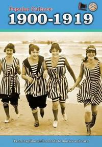 Popular Culture: 1900-1919