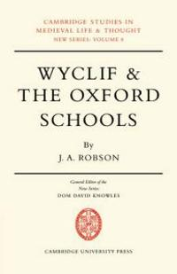 Wyclif and the Oxford Schools