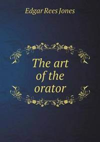 The Art of the Orator
