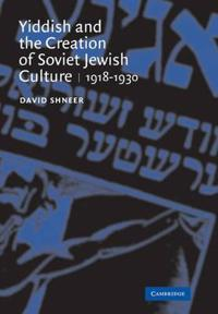 Yiddish and the Creation of Soviet Jewish Culture