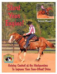 Start Your Engine!: Gaining Control of the Hindquarters to Improve Your Four-Wheel Drive