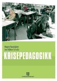Krisepedagogikk - Magne Raundalen, Jon-Håkon Schultz pdf epub