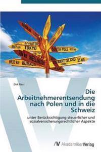 Die Arbeitnehmerentsendung Nach Polen Und in Die Schweiz