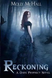 Reckoning: A Dark Prophecy Novel