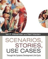 Scenarios,Stories, Use Cases: Through the Systems Development Life-Cycle